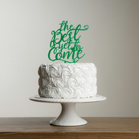 The Best is yet to come, Acrylic Cake Topper