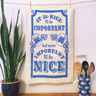 Screen Printed Important to be Nice Cotton Tea Towel (from linocut)