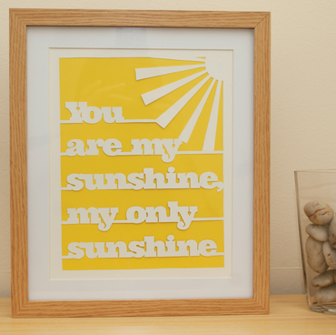 Framed You Are My Sunshine - handmade papercut motivational and inspirational