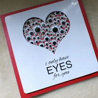 Handmade 'I Only Have Eyes For You' Valentine's Day Card