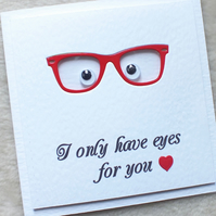Handmade 'I Only Have Eyes For You' Male Glasses Valentine's Day Card