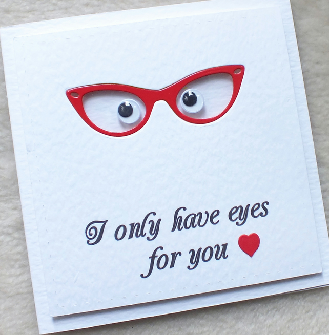 Handmade 'I Only Have Eyes For You' Ladies Glasses Valentine's Day Card