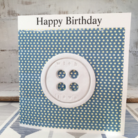Happy Birthday card, air dry clay large button design attached, gift idea