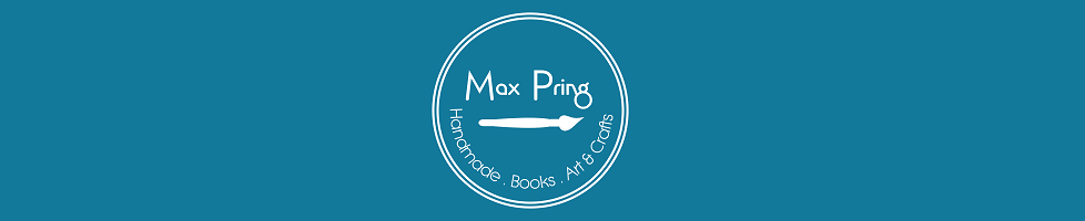 Max Pring ~ Art & Crafts