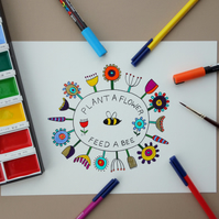 Plant A Flower - Feed A Bee Print with Added Hand Colouring