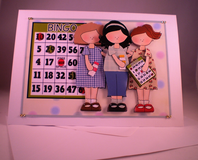 Handmade 3D Bingo Girls Blank or Any Occasion Greetings Card