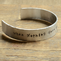 When Nothing Goes Right Hand Stamped Aluminium Cuff Bracelet