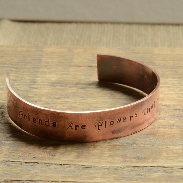 Friends Are Flowers That Never Fade Hand Stamped Copper Cuff Bracelet