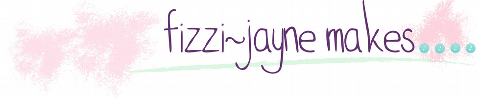 fizzi-jayne makes....