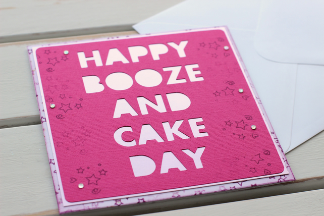 Happy Booze and Cake Day, Handmade Birthday Card