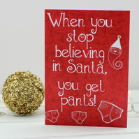 When You Stop Believing in Santa, You Get Pants! Funny Christmas Card