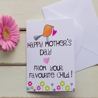 Happy Mother's Day From Your Favourite Child! Funny Card
