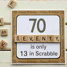"""70 is only 13 in Scrabble"". Handmade 70th Birthday Card"