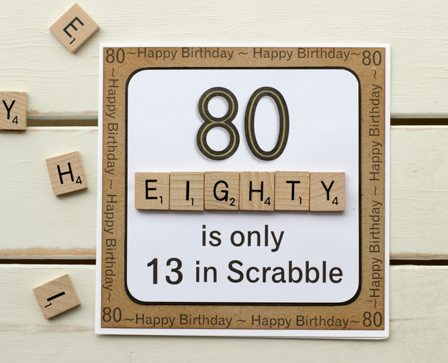 """80 is only 13 in Scrabble"". Handmade 60th Birthday Card"