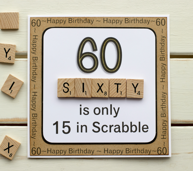 60 Is Only 15 In Scrabble Handmade