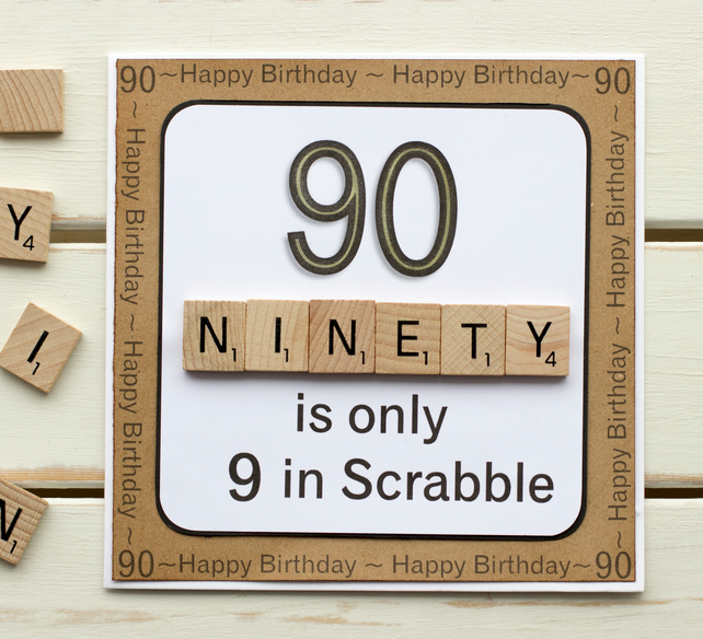 """90 is only 9 in Scrabble"". Handmade 90th Birthday Card"