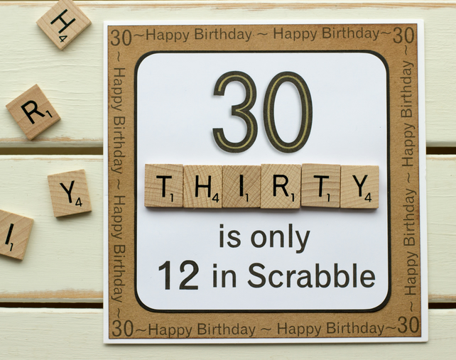 """30 is only 12 in Scrabble"". Handmade 30th Birthday Card"