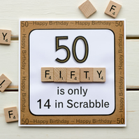 """50 is only 14 in Scrabble"". Handmade 50th Birthday Card"