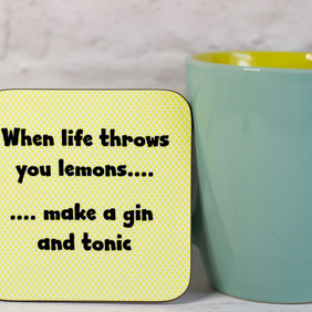 When Life Throws You Lemons... Make A Gin And Tonic, Funny Coaster
