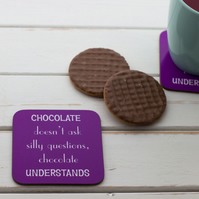Chocolate Understands, Funny Coaster