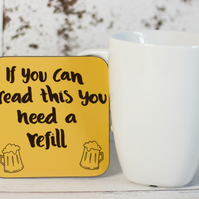 I need a refill of Beer, Funny Coaster