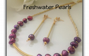 FRESHWATER PEARLS - Cultured Pearls are farmed using Freshwater Mussels rather than oysters