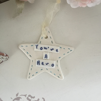 Ceramic Star, You're A Hero. Daddy, Dad, Father's Day gift.