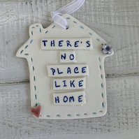 Ceramic Theres No Place Like Homeplaque