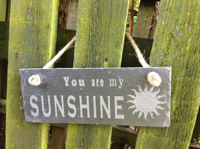 """You are my Sunshine"" Slate Hanging Sign"
