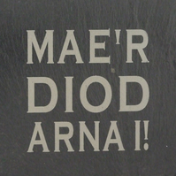 """Mae'r diod arna I"" (Your drink's on me!) Welsh Slate Coaster"