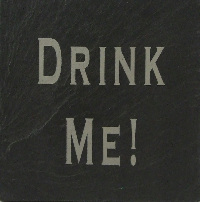 """Drink Me!"" Welsh slate coaster"