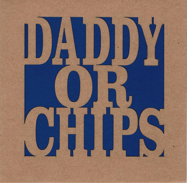 Daddy or Chips Card