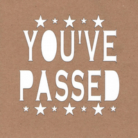 You've Passed Card