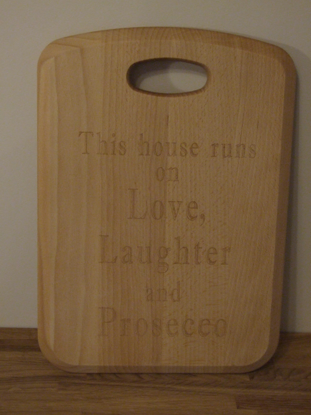 Solid beech chopping board - love, laughter and prosecco