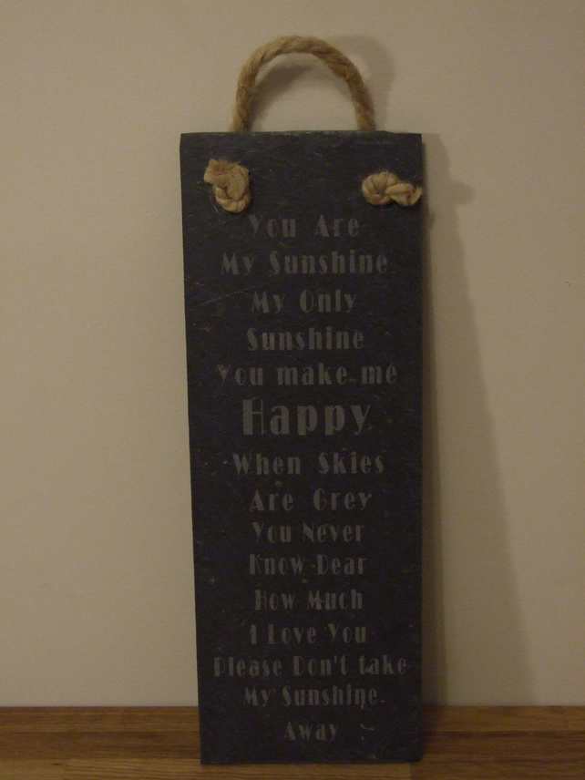 Welsh slate quote board (you are my sunshine...)