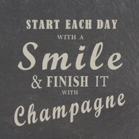 """Start each day with a smile & finish it with Champagne"" Coaster"