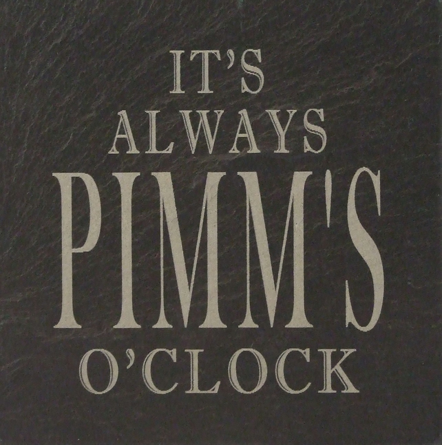 """It's always Pimms O'clock"" Coaster"