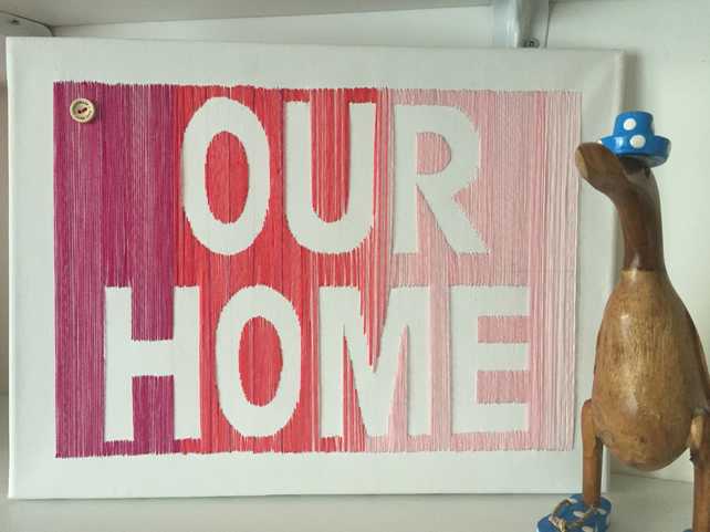 "Hand embroided 'OUR HOME' canvass  11.8""x16"""