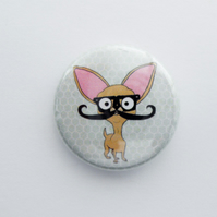 Chihuahu Pin Badge With Mustache