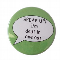 deaf badge hard of hearing impaired speak up I'm deaf in one ear pin badge