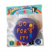 Badge of motivation go for it motivational saying pin for encouragement