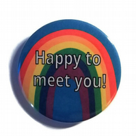 happy to meet you pin badge 45mm