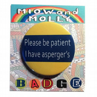 Please be patient I have asperger's badge autism pin