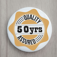 Any age birthday badge quality assured 58 mm 30th 40th etc