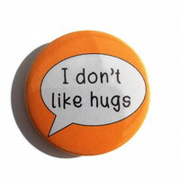 I dont like hugs autistic awareness badge 45mm pin button