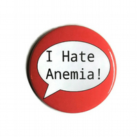 I hate anemia or anaemia pin badge keyring anemic awareness