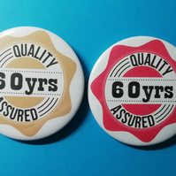 60th birthday pin badge quality assured 58 mm