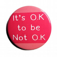 Its OK not to be OK pin badge mental health awareness