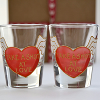 Take a Shot at Love shot glasses  ( Valentine )