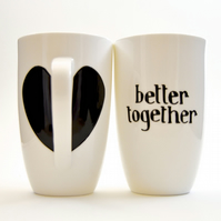 Better Together Mug  ( Valentine )